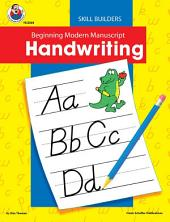 Beginning Modern Manuscript Handwriting Skill Builder, Grades K - 2