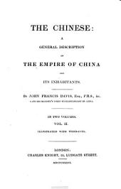 The Chinese: a General Description of the Empire of China and Its Inhabitants: Volume 2