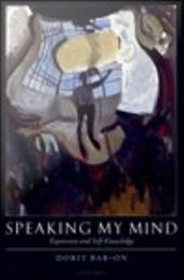 Speaking My Mind : Expression and Self-Knowledge: Expression and Self-Knowledge