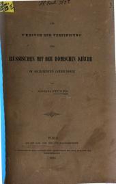 Ein Versuch der Vereinigung der russischen mit der römischen Kirche im sechzehnten Jahrhunderte
