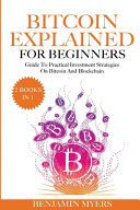 (2Books in 1) Bitcoin Explained For Begginers
