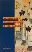 Wegmarken europ  ischer Zivilisation PDF
