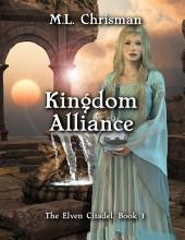 Kingdom Alliance: The Elven Citadel: Book 1