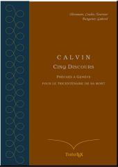 Calvin, cinq discours pour le tricentenaire de sa mort