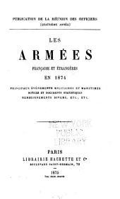 Les Armées, française et étrangères en 1874: principaux événements militaires et maritimes, notices et documents statistiques, renseignements divers ...