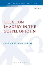 Creation Imagery in the Gospel of John