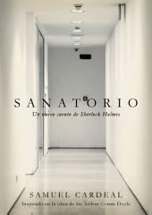 Sanatorio: Un nuevo cuento de Sherlock Holmes