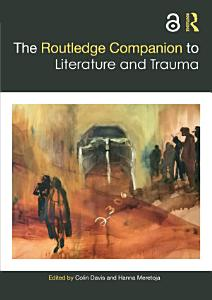 The Routledge Companion to Literature and Trauma PDF