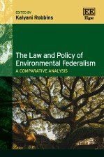 The Law and Policy of Environmental Federalism: A Comparative Analysis