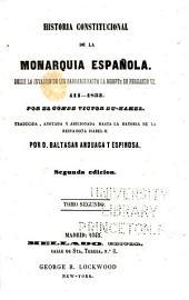 Historia constitucional de la monarquía española: desde la invasión de los bárbaros hasta la muerte de Fernando VII, 411-1833