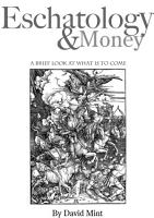 Eschatology and Money  A Brief Look at what is to Come PDF