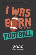 I Was Born to Play Football Calendar 2020 PDF
