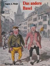 Das andere Basel: Stadtoriginale, Sandmännchen, Laternenanzünder, Orgelimänner, Heuwoogschangi, fliegende Händler und Ständler im alten Basel