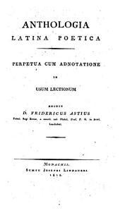 Anthologia Latina poetica: perpetua cum adnotatione in usum lectionum