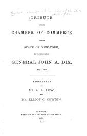 Tribute of the Chamber of Commerce of the State of New York, to the Memory of General John A. Dix