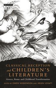 Classical Reception and Children s Literature Book