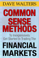 Common Sense Methods to Inexpensively Get Started in Trading the Financial Markets
