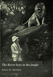 The Rover Boys in the Jungle: Or, Stirring Adventures in Africa