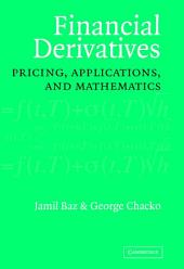 Financial Derivatives: Pricing, Applications, and Mathematics