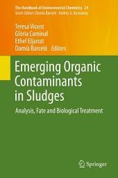 Emerging Organic Contaminants in Sludges: Analysis, Fate and Biological Treatment