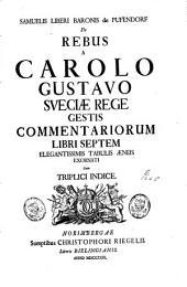 De rebus a Carolo Gustavo Sueciae rege gestis commentariorum libri septem: Volume 1