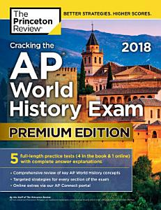 Cracking the AP World History Exam 2018, Premium Edition Book