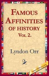 Famous Affinities of History: Volume 2