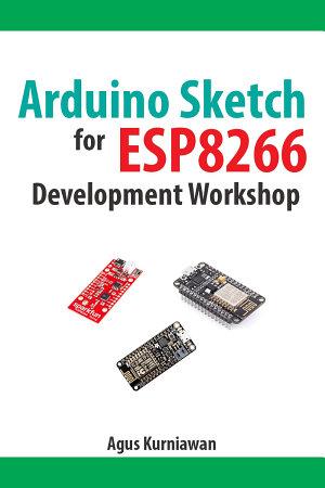 Arduino Sketch for ESP8266 Development Workshop