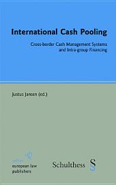 International Cash Pooling: Cross-border Cash Management Systems and Intra-group Financing