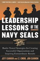 The Leadership Lessons of the U S  Navy SEALS PDF