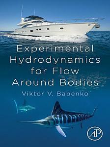 Experimental Hydrodynamics for Flow Around Bodies
