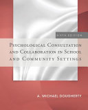 Psychological Consultation and Collaboration in School and Community Settings PDF