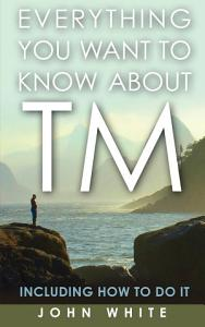Everything You Want to Know about TM    Including How to Do It PDF