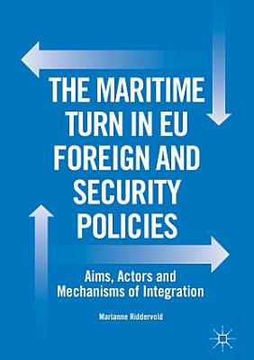 The Maritime Turn in EU Foreign and Security Policies PDF