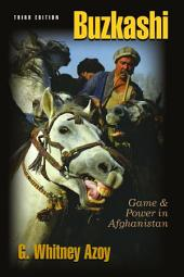 Buzkashi: Game and Power in Afghanistan, Third Edition