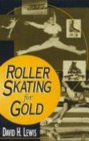 Roller Skating for Gold
