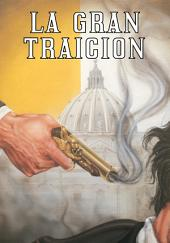 La Gran Traicion - The Big Betrayal