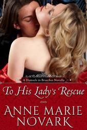 To His Lady's Rescue