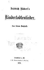 Friedrich Rückert's Kindertodtenlieder: Aus seinem nachlasse