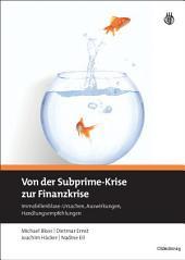 Von der Subprime-Krise zur Finanzkrise: Immobilienblase: Ursachen, Auswirkungen, Handlungsempfehlungen