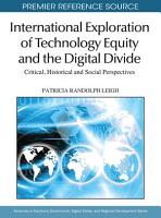 International Exploration of Technology Equity and the Digital Divide  Critical  Historical and Social Perspectives PDF
