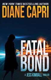Fatal Bond: A Jess Kimball Thriller
