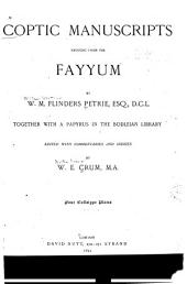 Coptic Manuscripts Brought from the Fayyum by W. M. Flinders Petrie: Together with a Papyrus in the Bodleian Library