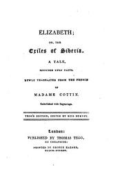 Elizabeth; or, The exiles of Siberia. Transl. Tegg's ed., ed. by miss Burney