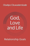 God, Love and Life