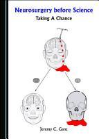 Neurosurgery before Science PDF