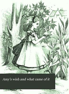 Amy s Wish  and what Came of it     PDF
