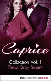 Caprice - Collection Vol. 1: Three Kinky Stories