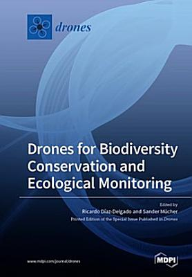 Drones for Biodiversity Conservation and Ecological Monitoring PDF