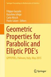 Geometric Properties for Parabolic and Elliptic PDE's: GPPEPDEs, Palinuro, Italy, May 2015